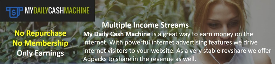 My Daily Cash Machine is a great way to earn money on the internet. Multiple Income Streams